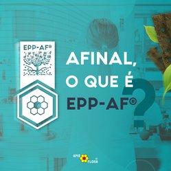 MAS, AFINAL, O QUE É EPP-AF®?